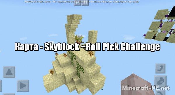 Карта Skyblock ~Roll Pick Challenge~ 1.11/1.10/1.9 (Выживание)]